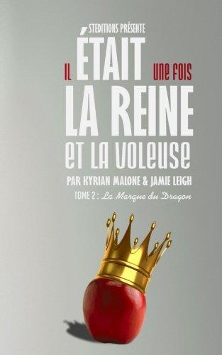 Il était une fois la Reine et la Voleuse - Tome 2 (Volume 2) (French Edition) (Voleuse De Livres La)