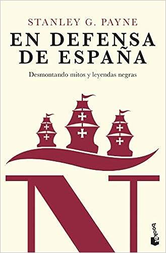 En defensa de España: desmontando mitos y leyendas negras Divulgación: Amazon.es: Payne, Stanley G.: Libros