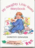 My Naughty Little Sister Storybook, Dorothy Edwards, 0899198570