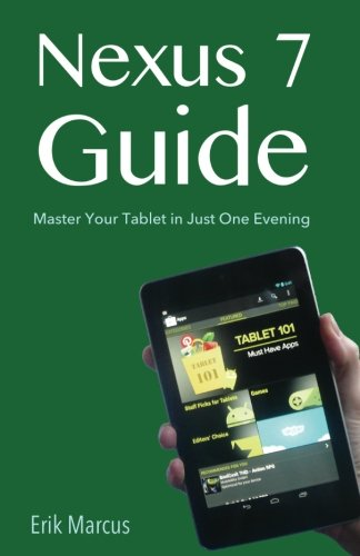 Read Online Nexus 7 Guide: Master Your Tablet in Just One Evening pdf