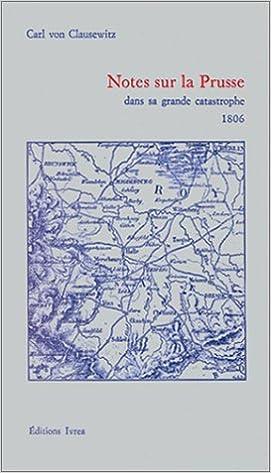 Télécharger en ligne Notes sur la Prusse dans sa grande catastrophe : 1806 epub pdf
