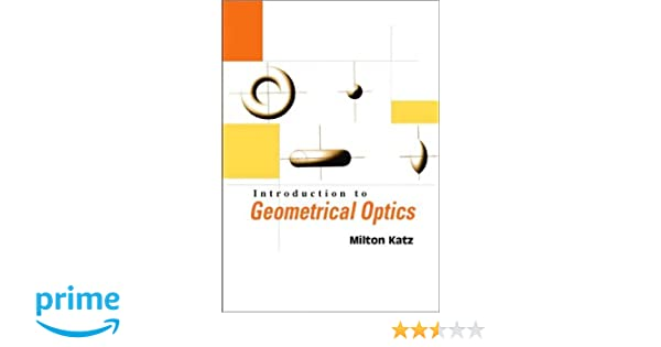 Introduction to geometrical optics 9789812382245 medicine health introduction to geometrical optics 9789812382245 medicine health science books amazon fandeluxe Gallery