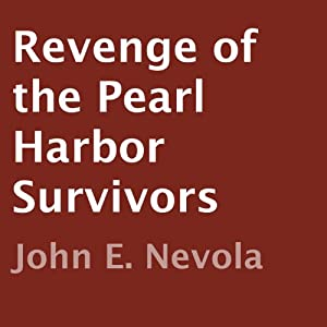 Revenge of the Pearl Harbor Survivors Audiobook