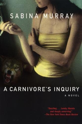 A Carnivore's Inquiry: A Novel