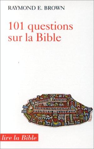 101 questions sur la Bible Poche – 3 mars 1993 Raymond E. Brown Le Cerf 2204047198 Religion - Christianisme