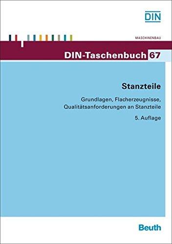 Stanzteile: Grundlagen, Flacherzeugnisse, Qualitätsanforderungen an Stanzteile (DIN-Taschenbuch)