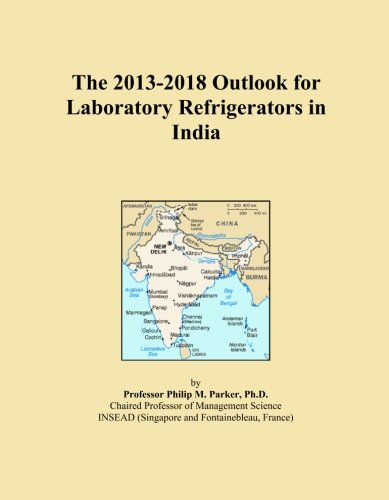 The 2013-2018 Outlook for Laboratory Refrigerators in India