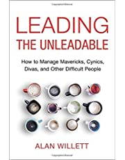 Leading the Unleadable: How to Manage Mavericks, Cynics, Divas, and Other Difficult People ,Ed. :1