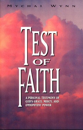 Test of Faith: A Personal Testimony of God's Grace, Mercy, and Omnipotent Power