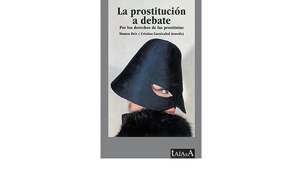LA PROSTITUCIÓN A DEBATE: Por los derechos de las prostitutas eBook: Mamen Briz Y Cristina Garaizabal (Coords): Amazon.es: Tienda Kindle