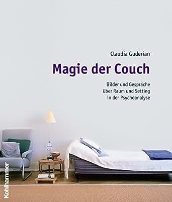 magie der couch bilder und gespr che ber raum und setting in der psychoanalyse german edition. Black Bedroom Furniture Sets. Home Design Ideas