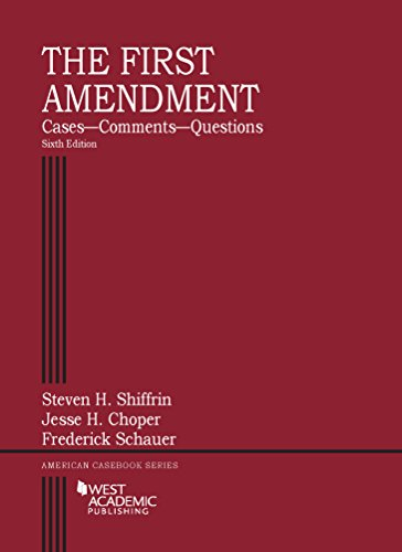 The First Amendment, Cases--Comments--Questions, 6th (American Casebook Series)
