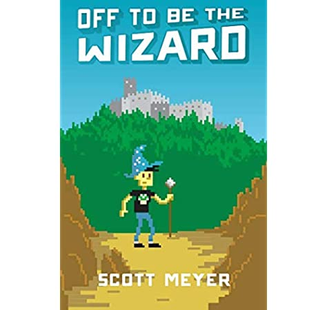 Off to Be the Wizard (Magic 2.0): Amazon.es: Meyer, Scott: Libros en idiomas extranjeros