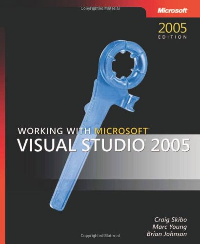 Working With Microsoft® Visual Studio® 2005 (Developer Reference)