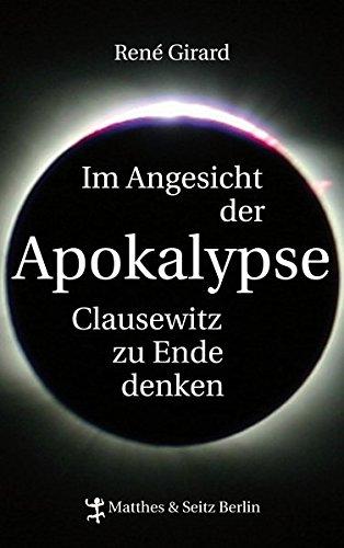 Im Angesicht der Apokalypse: Clausewitz zu Ende denken