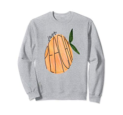 Cute Fruit Saying Peach Sweater Just Peachy Sweatshirt