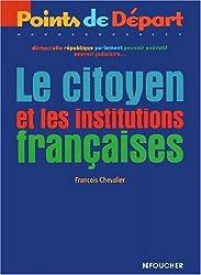 Le Citoyen et les Institutions françaises