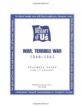 A History of Us: Book 6: War, Terrible War, Teacher's Guide 0195110927 Book Cover