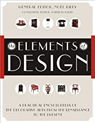 Elements of Design, The: A Practical Encyclopedia of the Decorative Arts from the Renaissance to the Present
