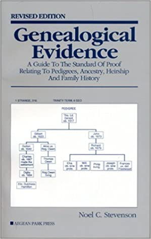 Book Genealogical Evidence: A Guide to the Standard of Proof Relating to Pedigrees, Ancestry, Heirship and Family History by Noel C. Stevenson (1989-06-01)