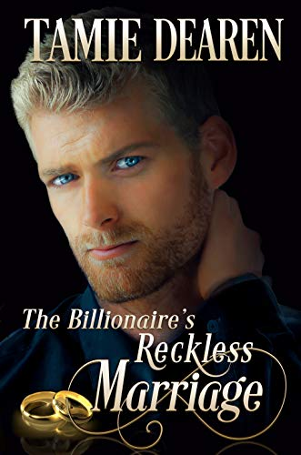 The Billionaire's Reckless Marriage (The Limitless Clean Billionaire Romance Series Book 2) by [Dearen, Tamie]