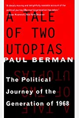A Tale of Two Utopias: The Political Journey of the Generation of 1968 Paperback