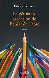 La pétulante ascension de Benjamin Fabre par Fabrice Lehman