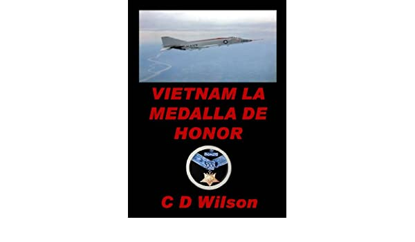 Amazon.com: Vietnam la medalla de Honor (Spanish Edition) eBook: C D Wilson: Kindle Store
