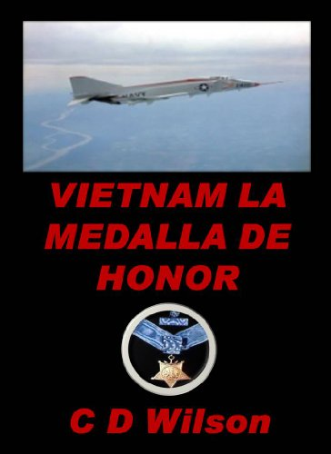 Vietnam la medalla de Honor (Spanish Edition) by [Wilson, C D]
