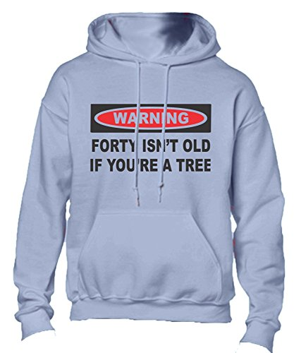 Forty Isn't Old If You're A Tree Adult Hoodie Hooded Sweatshirt Lt Blue Large