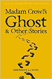 Madam Crowl's Ghost and Other Stories (Tales of Mystery & The Supernatural)