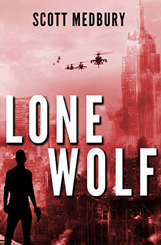 Lone Wolf: A Post-Apocalyptic Survival Thriller (America Falls - Occupied Territory Book 1) by [Medbury, Scott]