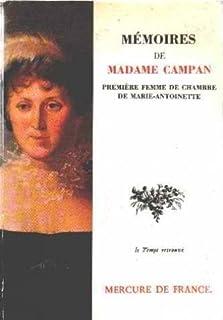 Mémoires de Madame Campan, première femme de chambre de Marie-Antoinette, Campan, Jeanne-Louise-Henriette Genest  (1752-1822)