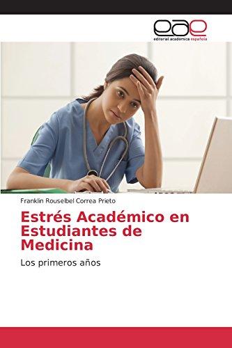 Descargar Libro Estrés Académico En Estudiantes De Medicina: Los Primeros Años Franklin Rouselbel Correa Prieto