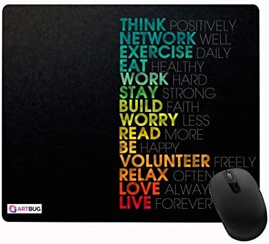 ARTBUG™ Think positively network well exercise daily eat healthy work hard stay strong build faith worry less read more be happy volunteer freely relax often love always live forever Printed Premium Designer Mouse Pad for Computer/Laptop (22.5cm x 19cm) – 364