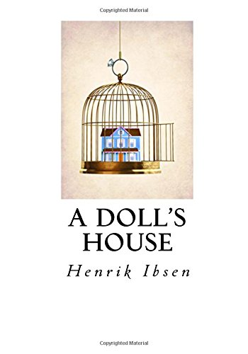 an analysis of a dolls house by hernik ibsen