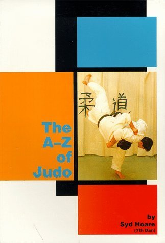 The A-z of Judo (Special interest) by Syd Hoare (1993-10-03)