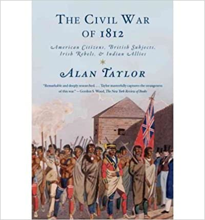 Book The Civil War of 1812: American Citizens, British Subjects, Irish Rebels, & Indian Allies (Vintage)- Common