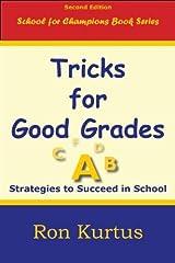 Tricks for Good Grades (Second Edition) by Ron Kurtus (2012-07-01) Mass Market Paperback