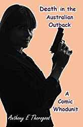 DEATH IN THE AUSTRALIAN OUTBACK - BOOK ONE -