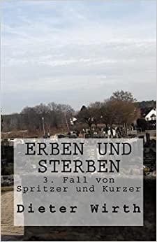 D L - Erben Und Sterben: Provinz Krimi Aus Franken: Volume 3