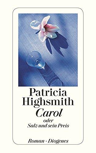 Carol: oder Salz und sein Preis (detebe) Taschenbuch – 25. Mai 2015 Patricia Highsmith Melanie Walz Diogenes 3257243243