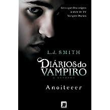 Anoitecer - Diários do vampiro: O retorno - vol. 1
