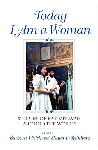 Today I Am a Woman: Stories of Bat Mitzvah Around the World (Coming Of Age Traditions Around The World)