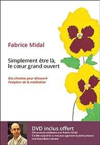 Télécharger Simplement être là le coeur grand ouvert PDF Gratuit Fabrice Midal