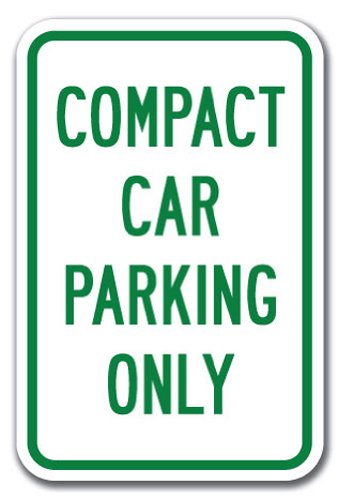 """Compact Car Parking Only Sign 12"""" x 18"""" Heavy Gauge Aluminum Signs"""