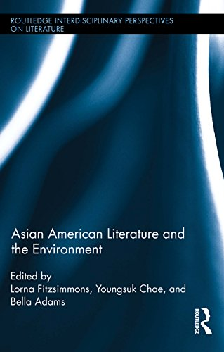 Download Asian American Literature and the Environment (Routledge Interdisciplinary Perspectives on Literature) Pdf