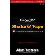 E-Juice Recipes: Shake and Vape E-Liquid Recipes For Your Electronic Cigarette, E-Hookah G-Pen: Quick and tasty E-liquid recipes that you can enjoy today. ... E-liquid recipes for DIY E-juicers. Book 3)
