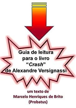 Guia de leitura para o livro Crash de Alexandre Versignassi por [Henriques-de-Brito, Marcelo]