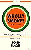 Wholly Smokes, John Sladek, 1592241093